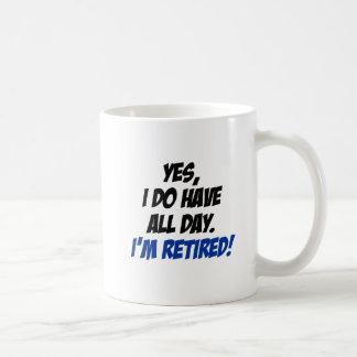 Do Have All Day Retired Mug