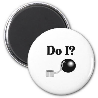 Do I (Ball and Chain) 2 Inch Round Magnet