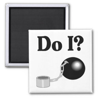 Do I (Ball and Chain) 2 Inch Square Magnet