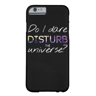 Do I Dare Disturb The Universe? iPhone Case