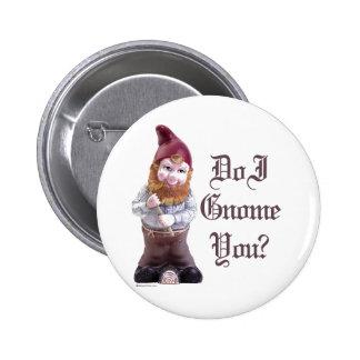 Do I Gnome you Pinback Button