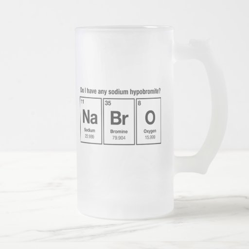 Do I have any Sodium Hypobromite? NaBrO! Coffee Mug