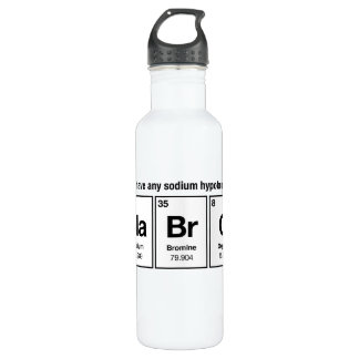 Do I have any Sodium Hypobromite? NaBrO! Stainless Steel Water Bottle