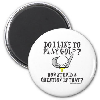 DO I LIKE TO PLAY GOLF T-SHIRTS AND GIFTS 2 INCH ROUND MAGNET