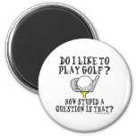 DO I LIKE TO PLAY GOLF T-SHIRTS AND GIFTS FRIDGE MAGNET