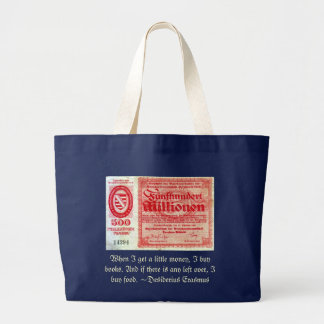 Do I look as if I'm made of money? Large Tote Bag
