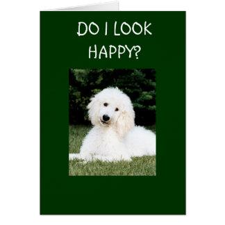 DO I LOOK HAPPY? CARD