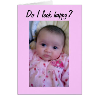 DO I LOOK HAPPY? MISS YOU CARD