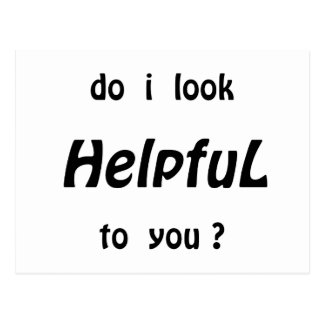 Do I look helpful to you? Postcard
