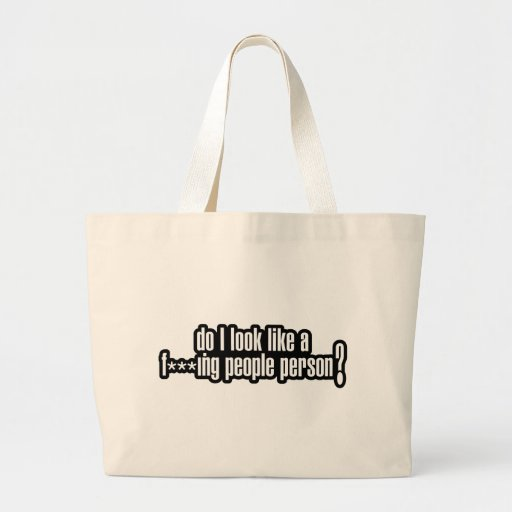 Do I look like a f***king people person? Saying Jumbo Tote Bag