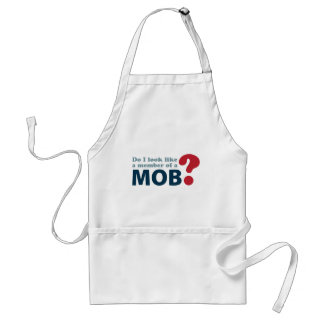 Do I Look Like a Member of a Mob? Adult Apron
