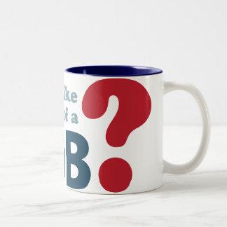 Do I Look Like a Member of a Mob? Two-Tone Coffee Mug