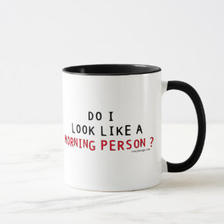 Do I Look Like a Morning Person? Mug