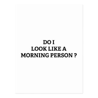 Do I Look Like A Morning Person? Postcard
