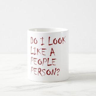 Do I look like a people person? Coffee Mug