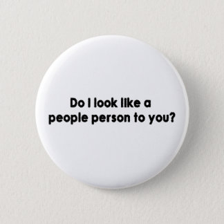 Do I Look Like A People Person To You? Button
