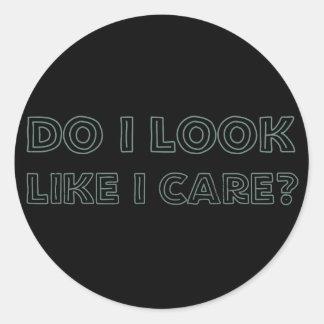 Do I look like I care? Classic Round Sticker