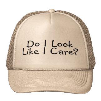 Do I Look Like I Care Trucker Hat
