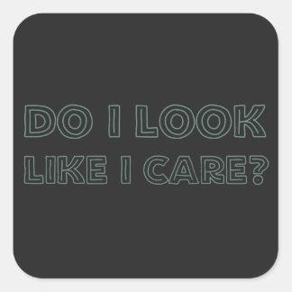 Do I look like I care? Square Sticker