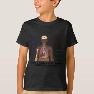 Do I Look Like I Have Dengue Fever? (Anatomy) T-Shirt