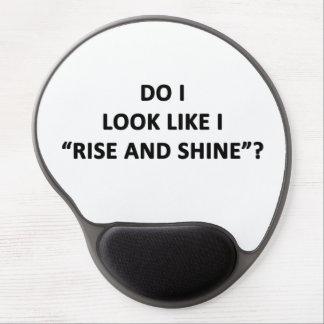Do I Look Like I Rise and Shine? Gel Mouse Pad
