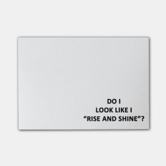 Do I Look Like I Rise and Shine? Post-it Notes