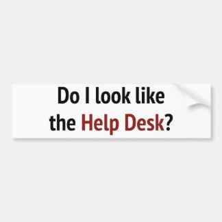 Do I Look Like The Help Desk? Bumper Sticker