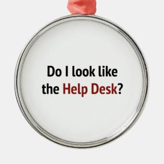 Do I Look Like The Help Desk? Metal Ornament