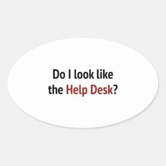 Do I Look Like The Help Desk? Oval Sticker