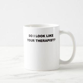 DO I LOOK LIKE YOUR THERAPIST.png Coffee Mug