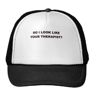 DO I LOOK LIKE YOUR THERAPIST.png Trucker Hat