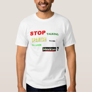 Do I Look Mexican? T-Shirt