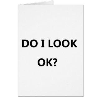 Do I look ok-simple type Card
