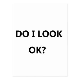 Do I look ok-simple type Postcard