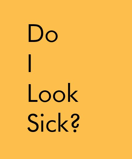 Do I Look Sick (1 in 2) T-shirts