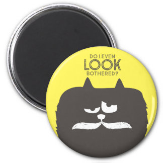 """Do I Looked Bothered?"" tom-cat wearing mustache 2 Inch Round Magnet"