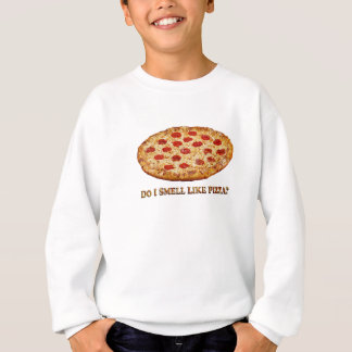 Do I Smell Like PIZZA-Clothes ONLY Sweatshirt