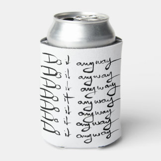 Do it ANYWAY! Can Cooler