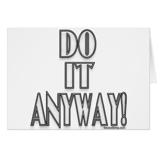Do It Anyway! Card