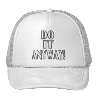 Do It Anyway! Hats