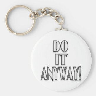 Do It Anyway! Keychains