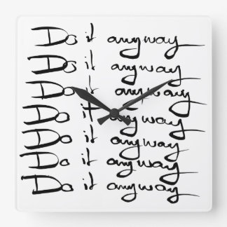 Do it ANYWAY! Square Wall Clock