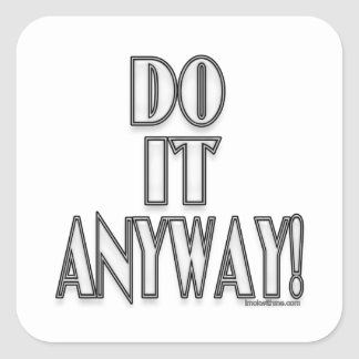 Do It Anyway Stickers