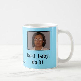 Do it, baby, do it! classic white coffee mug