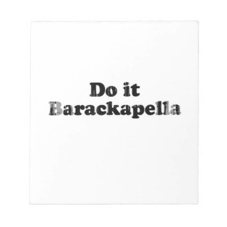 Do it Barackapella Faded png Memo Notepads