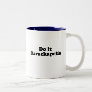 Do it Barackapella T-shirt Two-Tone Coffee Mug