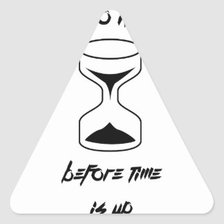 Do it before time is up triangle sticker