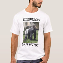 do it better!, Silverbacks T-Shirt