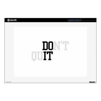 """Do It - Don't Quit 15"""" Laptop Skins"""