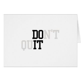 Do It - Don't Quit Card